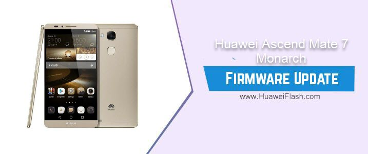 Huawei Ascend Mate 7 Monarch Stock Firmware