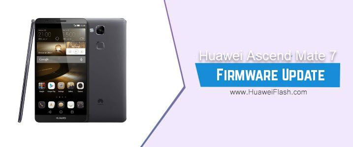 Huawei Ascend Mate 7 Stock Firmware