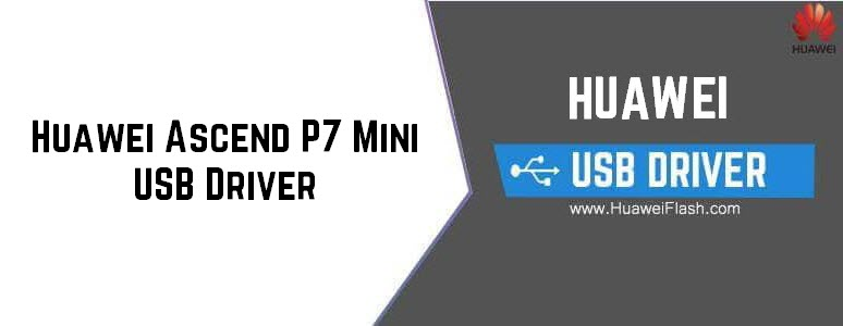 Huawei Ascend P7 Mini USB Driver