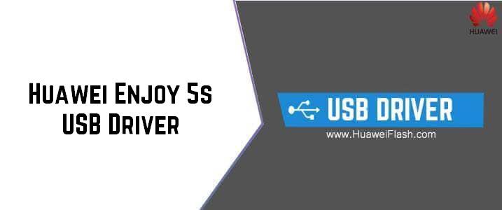 Huawei Enjoy 5s USB Driver