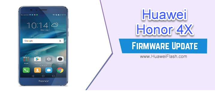 How to Flash Huawei Honor 4X Stock Firmware – All Firmwares