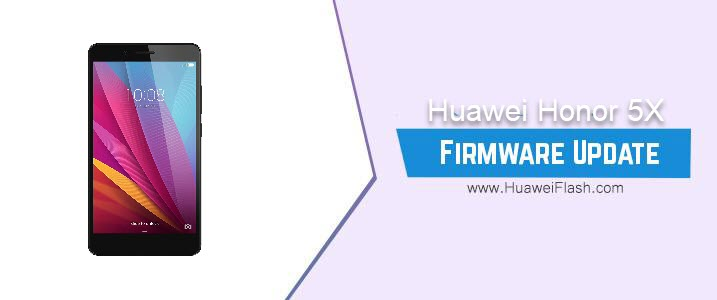 How to Flash Huawei Honor 5X Stock Firmware – All Firmwares