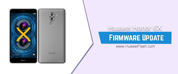 How to Flash Huawei Honor 6X Stock Firmware – All Firmwares