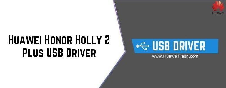 Huawei Honor Holly 2 Plus USB Driver