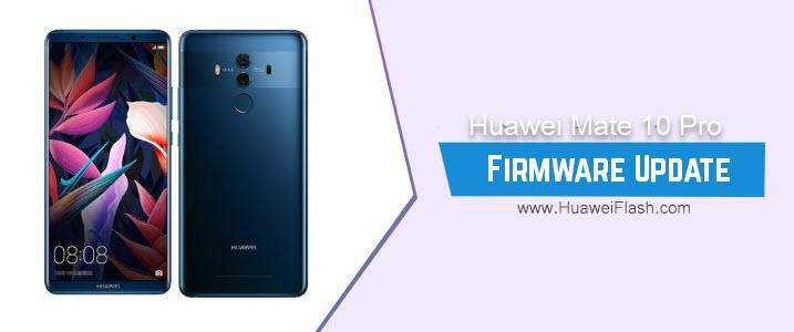 Huawei Mate 10 Pro Stock Firmware