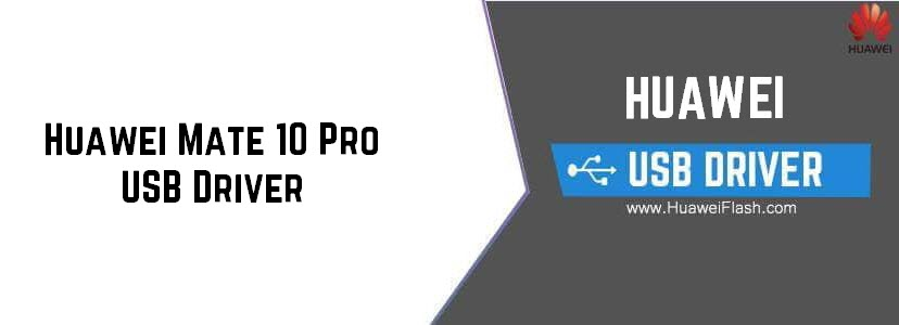 Huawei Mate 10 Pro USB Driver