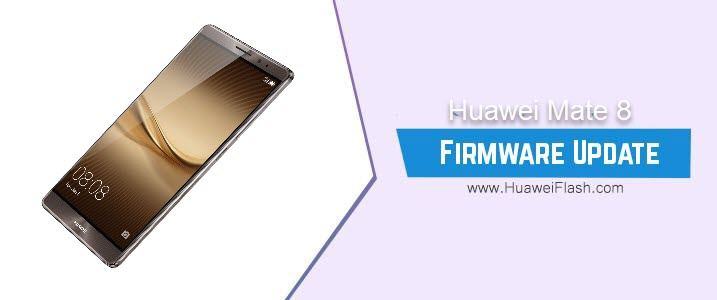 Huawei Mate 8 Stock Firmware