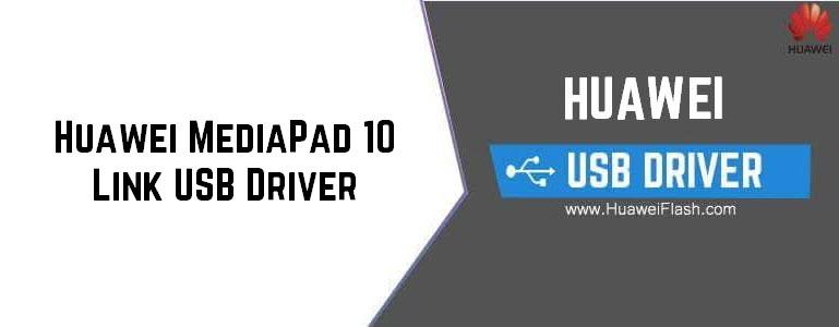 Download Huawei MediaPad 10 Link USB Driver For Windows