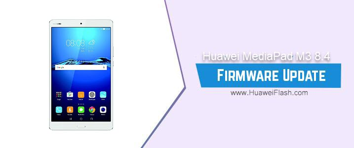 Huawei MediaPad M3 8.4 Stock Firmware