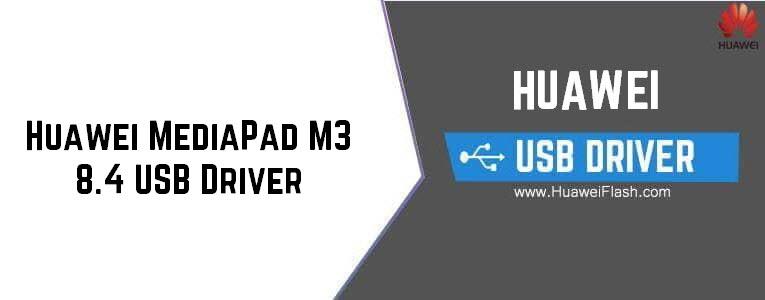Huawei MediaPad M3 8.4 USB Driver