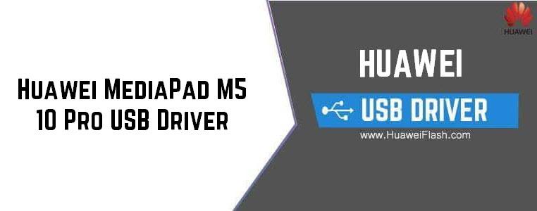 Huawei MediaPad M5 10 Pro USB Driver