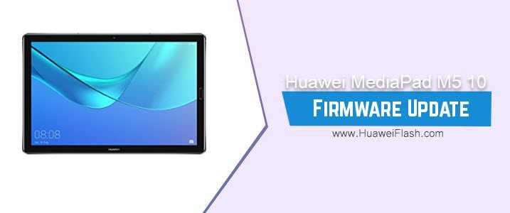 Huawei MediaPad M5 10 Stock Firmware