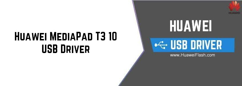 Download Huawei MediaPad T3 10 USB Driver For Windows