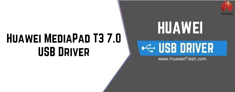 Download Huawei MediaPad T3 7 0 USB Driver For Windows