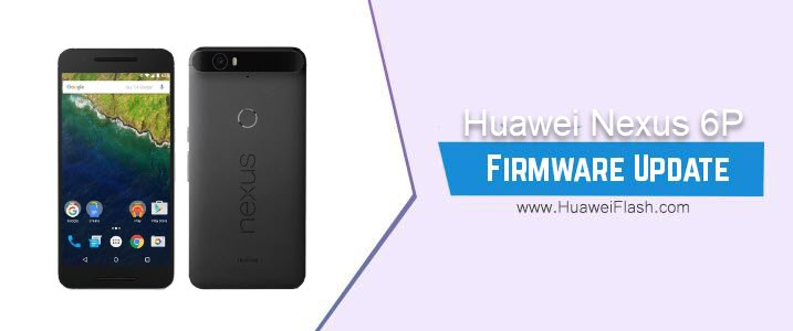 Huawei Nexus 6P Stock Firmware