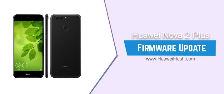 Huawei Nova 2 Plus Stock Firmware
