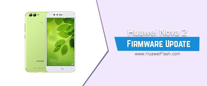 Huawei Nova 2 Stock Firmware