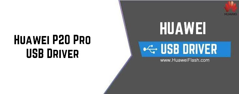 Download Huawei P20 Pro USB Driver For Windows