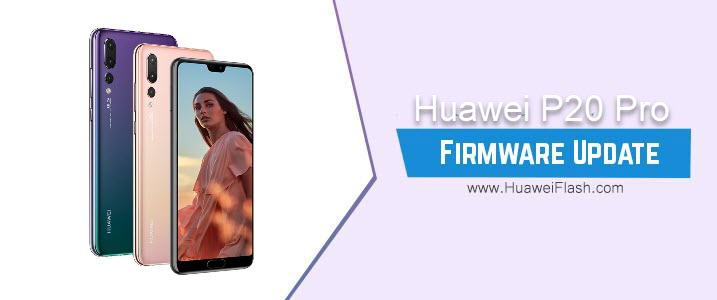 Huawei P20 Pro Stock Firmware