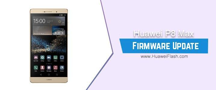 Huawei P8 Max Stock Firmware
