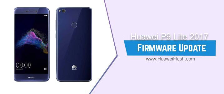 How to Flash Huawei P9 Lite 2017 Stock Firmware – All Firmwares
