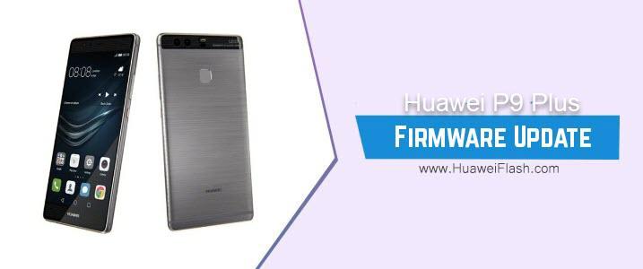 Huawei P9 Plus Stock Firmware