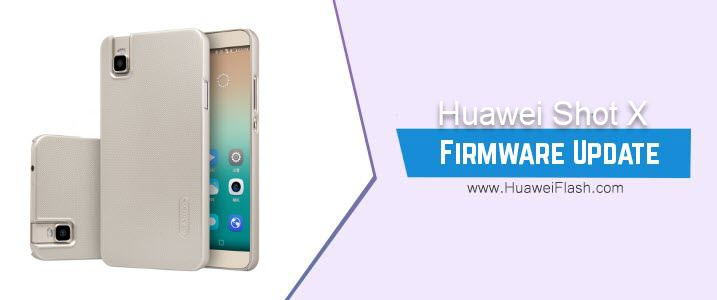Huawei Shot X Stock Firmware