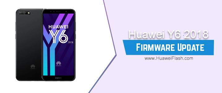 How to Flash Huawei Y6 2018 Stock Firmware – All Firmwares