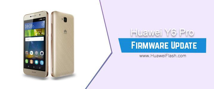How to Flash Huawei Y6 Pro Stock Firmware – All Firmwares