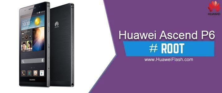 ROOT Huawei Ascend P6