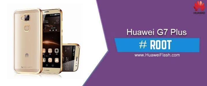 ROOT Huawei G7 Plus