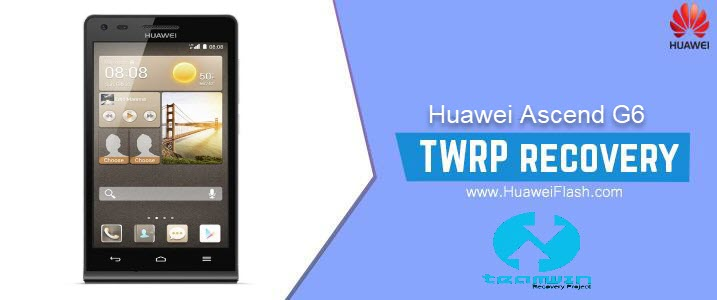 TWRP Recovery on Huawei Ascend G6