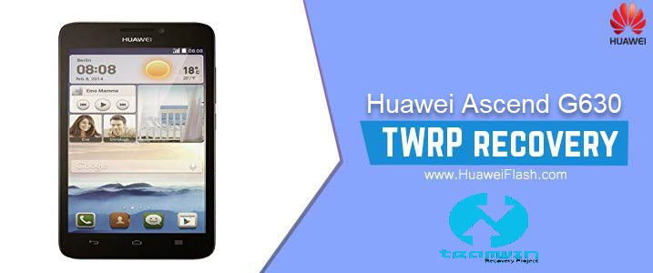 How to Install TWRP Recovery on Huawei Ascend G630