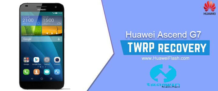 TWRP Recovery on Huawei Ascend G7