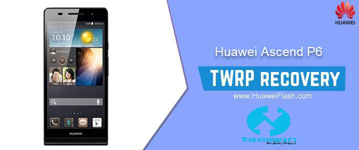 TWRP Recovery on Huawei Ascend P6