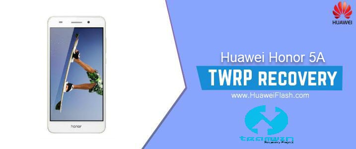 TWRP Recovery on Huawei Honor 5A