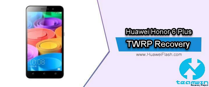 TWRP Recovery on Huawei Honor 6 Plus