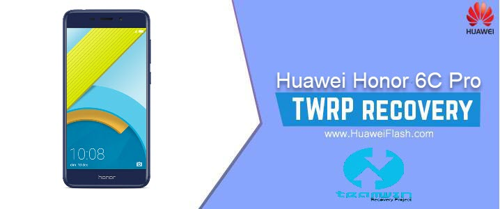 How to Install TWRP Recovery on Huawei Honor 6C Pro