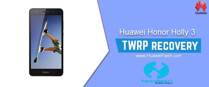TWRP Recovery on Huawei Honor Holly 3