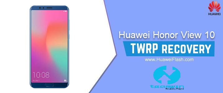 How to Install TWRP Recovery on Huawei Honor View 10