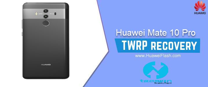 TWRP Recovery on Huawei Mate 10 Pro