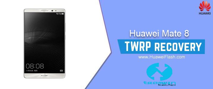 TWRP Recovery on Huawei Mate 8