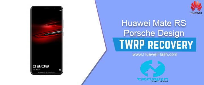 TWRP Recovery on Huawei Mate RS Porsche Design