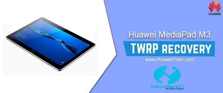 How to Install TWRP Recovery on Huawei MediaPad M3