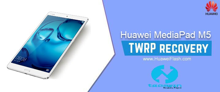 How to Install TWRP Recovery on Huawei MediaPad M5