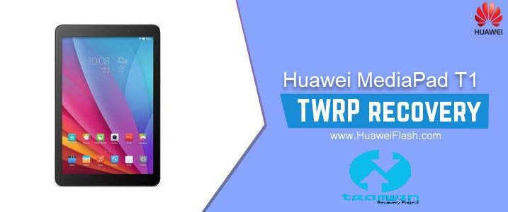 How to Install TWRP Recovery on Huawei MediaPad T1