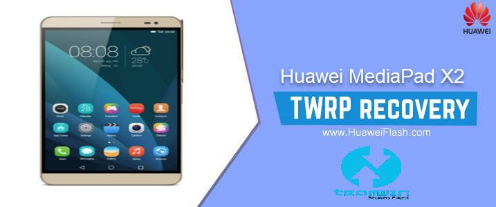 TWRP Recovery on Huawei MediaPad X2