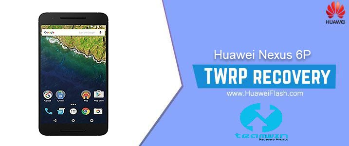 TWRP Recovery on Huawei Nexus 6P