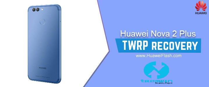 TWRP Recovery on Huawei Nova 2 Plus