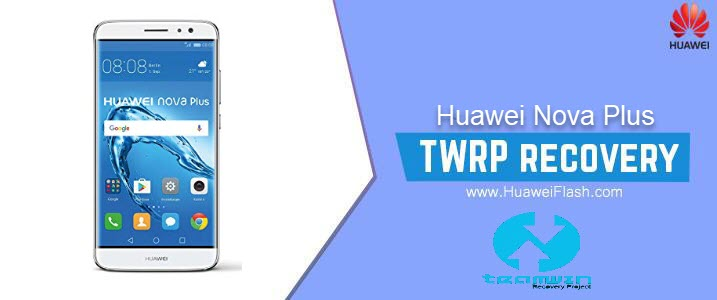 TWRP Recovery on Huawei Nova Plus